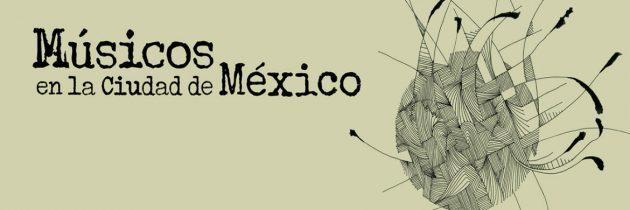 """Se presentará el libro y material discográfico """"Músicos en la Ciudad de México"""""""