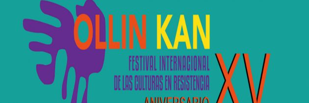 El Festival Internacional Ollin Kan celebra 15 años con actividades gratuitas