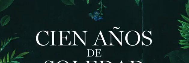 """La aclamada novela de """"Cien años de soledad"""" será serie"""