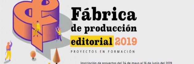 La Fábrica de producción editorial abre su convocatoria 2019