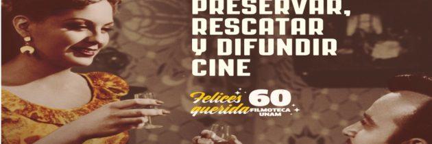 La Filmoteca de la UNAM celebra 60 años de vida